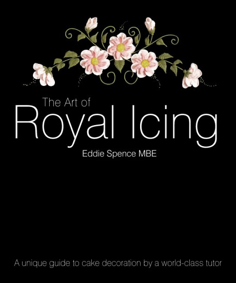 The Art of Royal Icing, by Eddie Spence